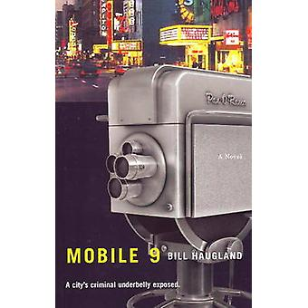 Mobile 9 - A Novel by Bill Haugland - 9781550652550 Book