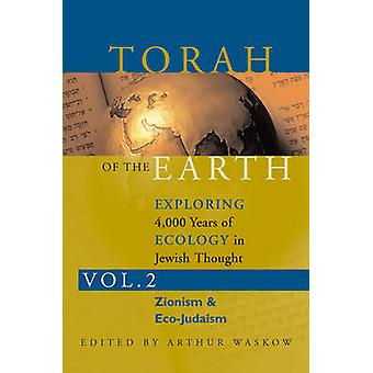 Torah of the Earth - Exploring 4000 Years of Ecology in Jewish Thought