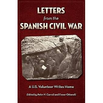 Letters from the Spanish Civil War - A U.S. Volunteer Writes Home by P