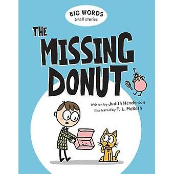 The Missing Donut - Big World Small Stories by T.L. McBeth - 978177138
