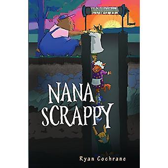 Nana Scrappy by Ryan Cochrane - 9781788300568 Book