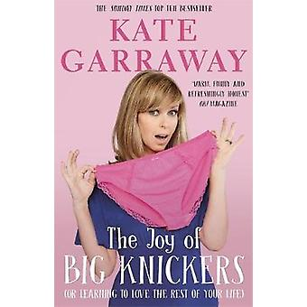 The Joy of Big Knickers - (or learning to love the rest of your life)
