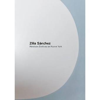 Zilia Sanchez - Heroicas Eroticas En Nueva York by Zilia Sanchez - 978