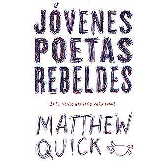 Jovenes Poetas Rebeldes / Every Exquisite Thing by Matthew Quick - 97
