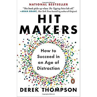 Hit Makers - How to Succeed in an Age of Distraction by Derek Thompson