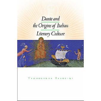 Dante og oprindelsen af italienske litterære kultur af Teodolinda Barol