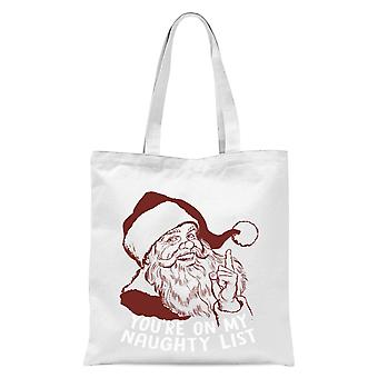 You're On My Naughty List Tote Bag - White