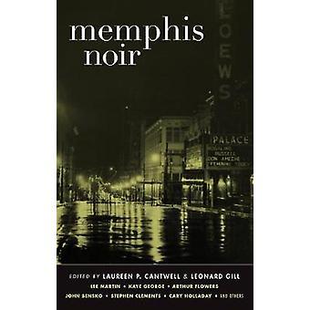 Memphis Noir by Laureen P. Cantwell - Gillian Leonard - 9781617753114