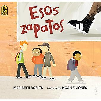 Esos Zapatos by Maribeth Boelts - 9780763699796 Book