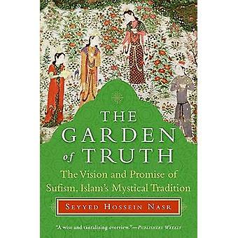 Garden of Truth The by Nasr & Seyyed Hossein