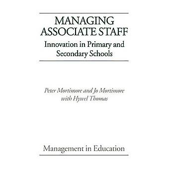 Managing Associate Staff Innovation in Primary and Secondary Schools by Mortimore & Peter