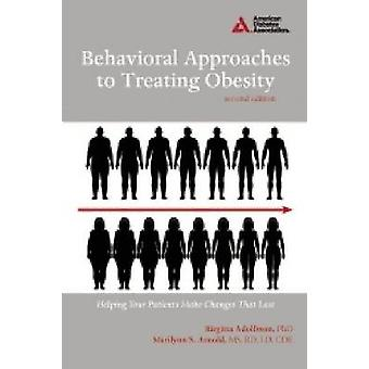 Behavioral Approaches to Treating Obesity - Helping Your Patients Make
