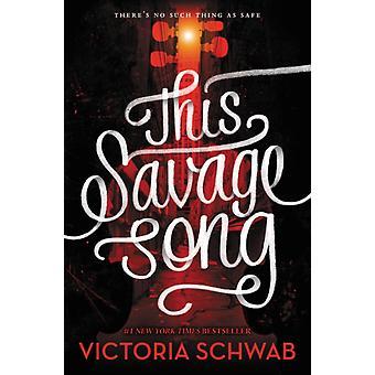 This Savage Song par Victoria Schwab