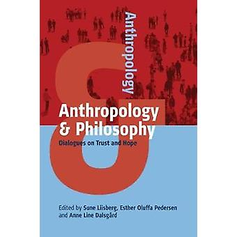 Anthropology and Philosophy by Sune Liisberg
