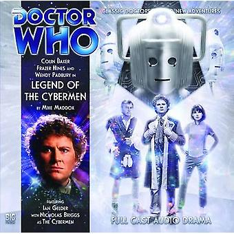 Legend of the Cybermen by Mike Maddox & Read by Colin Baker & Read by Frazer Hines & Read by Wendy Padbury