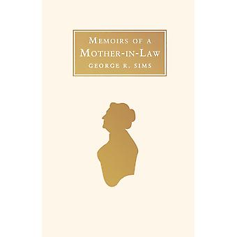 Memoirs of a MotherinLaw by George R Sims