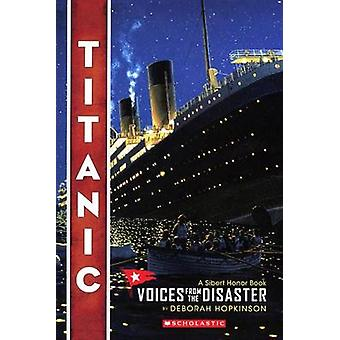 Titanic - Voices from the Disaster by Deborah Hopkinson - 978060635368