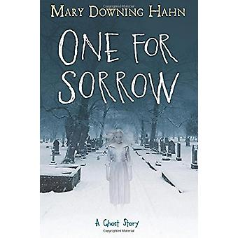 One for Sorrow - A Ghost Story by Mary Downing Hahn - 9780544818095 Bo