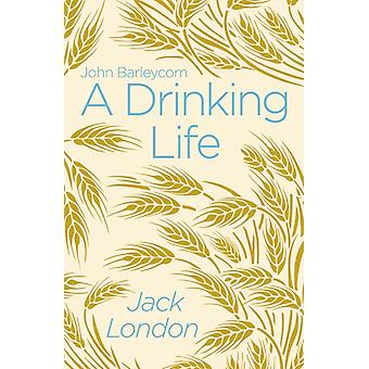 Drinking Life by Jack London