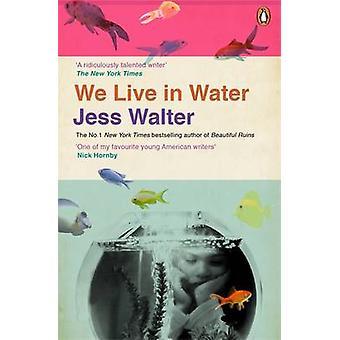 Asumme vedessä, kirjoittanut Jess Walter