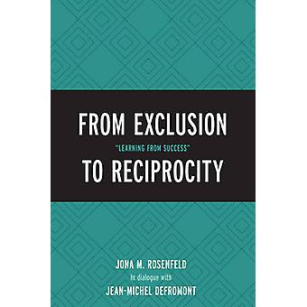 From Exclusion to Reciprocity Learning from Success by Rosenfeld & Jona M