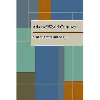 Atlas of World Cultures by George Peter Murdock