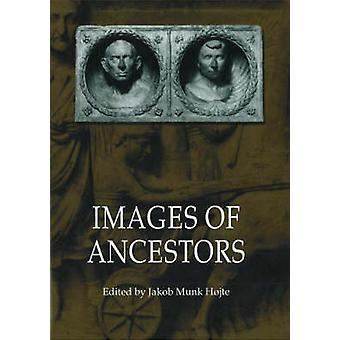 Images of Ancestors by J. M. Hojte - 9788772889481 Book