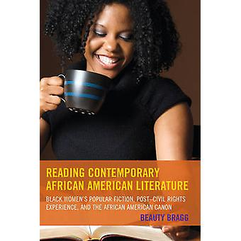 Lesen zeitgenössische rafroamerikanische Literatur Black Women S Popular Fiction PostCivil Rights Experience and the African American Canon von Bragg & Beauty