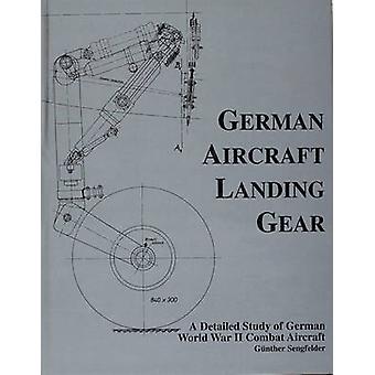 German Aircraft Landing Gear - A Detailed Study of German World War II