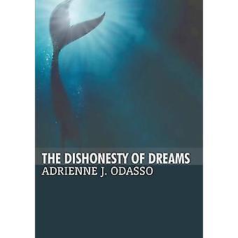 The Dishonesty of Dreams by Odasso & Adrienne J.