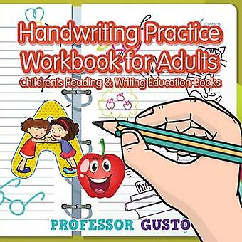 Handwriting Practice Workbook for Adults  Childrens Reading  Writing Education Books by Gusto & Professor