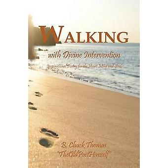 Walking with Devine Intervention by Thomas & B. Chuck