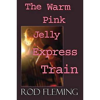 The Warm Pink Jelly Express Train by Fleming & Rod