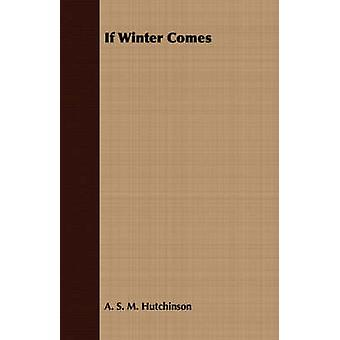 If Winter Comes by Hutchinson & Arthur StuartMenteth