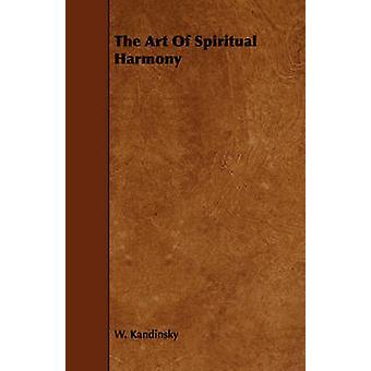 The Art of Spiritual Harmony by Kandinsky & W.