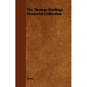 The Thomas Hastings Memorial Collection by Anon.
