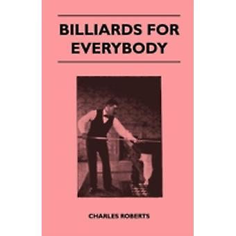 Billiards For Everybody by Roberts & Charles