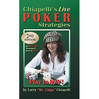 Chiapellis Live Poker Strategies 2nd Edition by Chiapelli & Larry