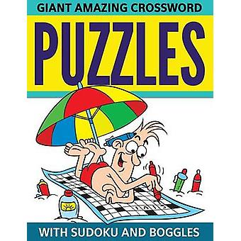 Giant Amazing Crossword Puzzles With Sudoku And Boggles by Publishing LLC & Speedy