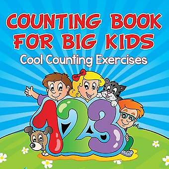 Counting Book For Big Kids Cool Counting Exercises by Publishing LLC & Speedy