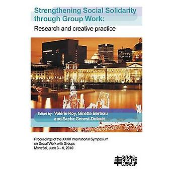 Strengthening Social Solidarity Through Group Work Research and Creative Practice by Roy & Valerie