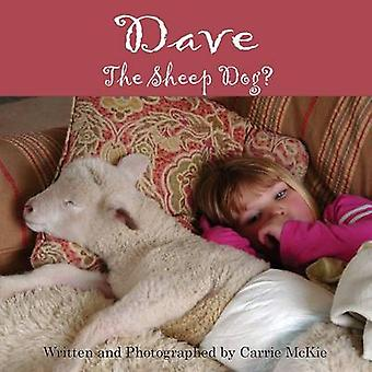 Dave the Sheep Dog by McKie & Carrie