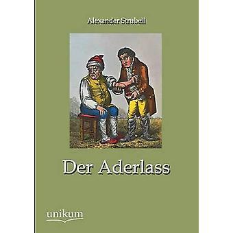 Der Aderlass by Strubell & Alexander