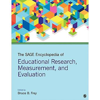 The SAGE Encyclopedia of Educational Research Measurement and Evaluation by Frey & Bruce B.