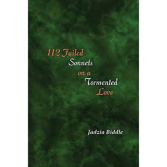 112 Failed Sonnets on a Tormented Love by Biddle & Jadzia