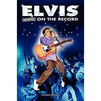 Elvis  Uncensored on the Record by Massally & Anthony