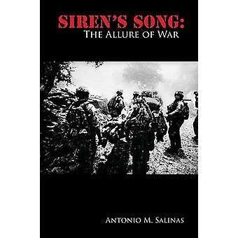 Sirens Song The Allure of War by Salinas & Antonio