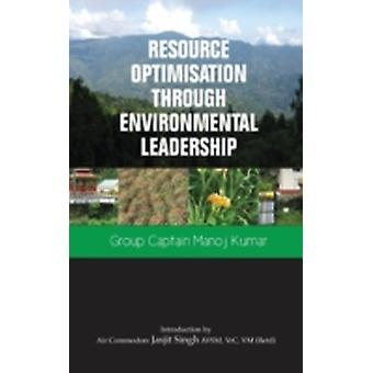 Resource Optimisation Through Environmental Leadership by Kumar & Manoj