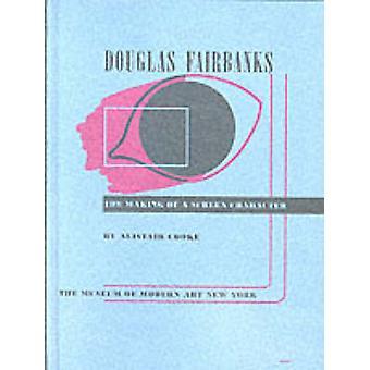 Douglas Fairbanks - The Making of a Screen Character (Facsimile editio