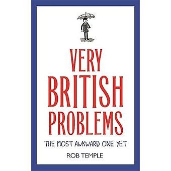 Very British Problems - The Most Awkward One Yet by Rob Temple - 97807